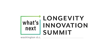 3rd Annual What's Next Longevity Innovation Summit tickets