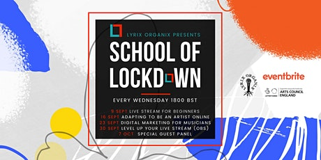 Level Up Your Live Stream (OBS/Tech) - School of Lockdown 004 -LyrixOrganix tickets