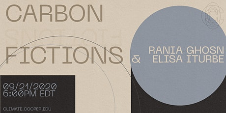 Carbon Fictions: Rania Ghosn & Elisa Iturbe tickets