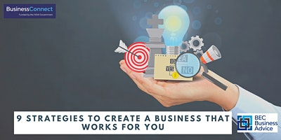 9 Strategies to Create a Business That Works For You