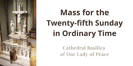 September 20 Sunday Masses at the Cathedral Basilica of Our Lady of Peace tickets