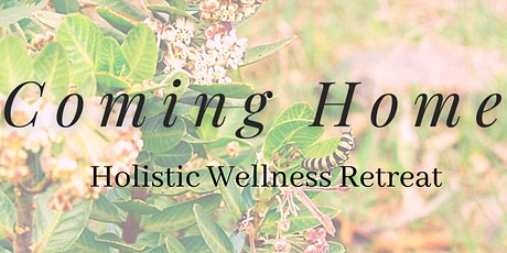 Coming Home Holistic Wellness Retreat tickets