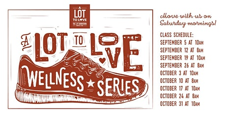 A LOT to Love Wellness Series tickets