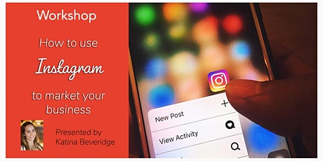 Online Workshop: How to Use Instagram to Market Your Business tickets