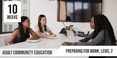 Preparing for Work Level 2  : Adult Community Education 10 Week