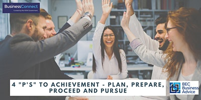 "The 4 ""P's"" to Achievement – Plan, Prepare, Proceed and Pursue"