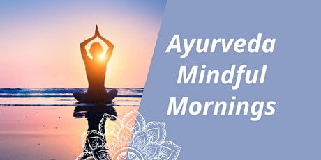 Ayurveda Mindful Mornings - 6 Tage - Morgenroutine Workshop & Meditation Tickets