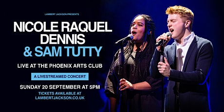 NICOLE RAQUEL DENNIS & SAM TUTTY - Live At The Phoenix Arts Club tickets