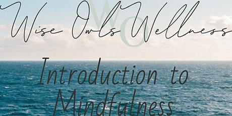 Introduction to Mindfulness - 6 week ONLINE course - Wednesday Nights tickets