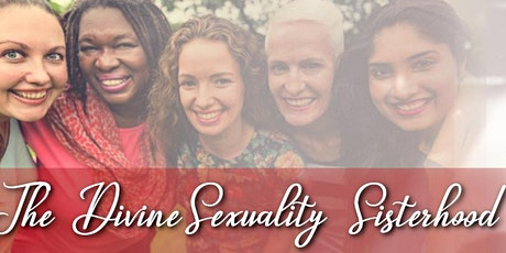 ONLINE ~ The Divine Sexuality Sisterhood tickets