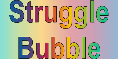 Struggle Bubble: Life Struggles Peer Support Group tickets