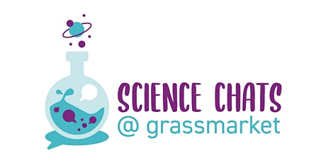 ScienceChats @Grassmarket: Researchers workshop (online) tickets