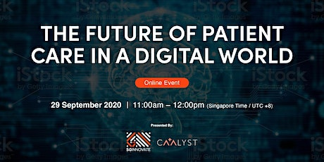 The Future of Patient Care in a Digital World [Online Event] tickets