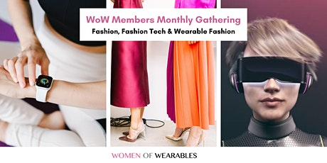 WoW members monthly gathering - Wearables, Fashion and Fashion Tech tickets