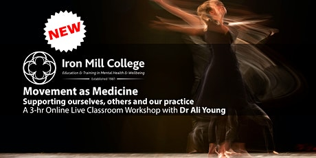 Movement as Medicine: Supporting self, others and our practice (5th Dec'20) tickets