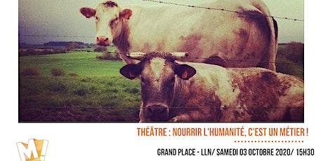 Théâtre : Nourrir l'humanité, c'est un métier tickets