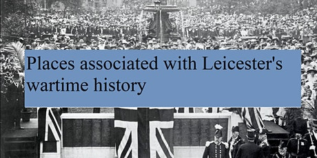 Places associated with Leicester's wartime history tickets