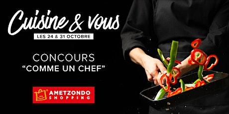 """Concours culinaire """" Comme un Chef"""" billets"""
