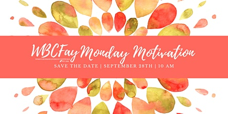 WBCFay Monday Motivation | September tickets