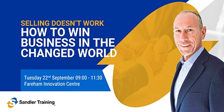Selling Doesn't Work – How to Win Business in the Changed World tickets