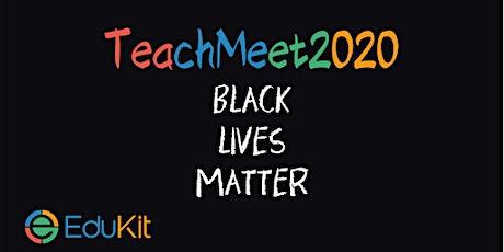 EduKit's 6th Annual Teach Meet tickets