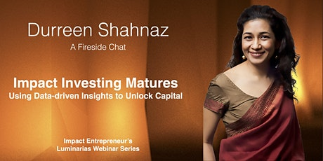 Impact investing Matures with Durreen Shahnaz tickets