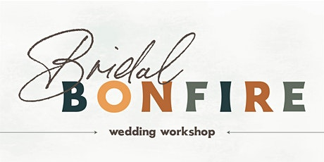Bridal Bonfire Wedding Workshop tickets