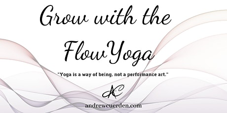 GROW WITH THE FLOW YOGA tickets