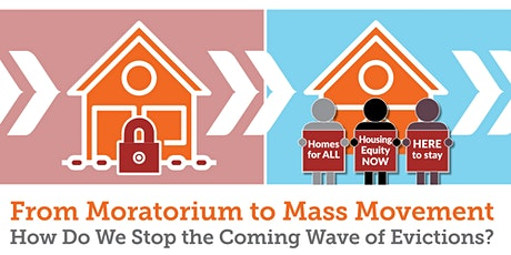 From Moratorium to Mass Movement: How to Stop the Coming Wave of Evictions tickets