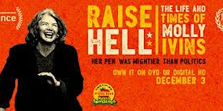 Magic Lantern Film: Rasing Hell;  The Life and Times of Molly Ivins tickets