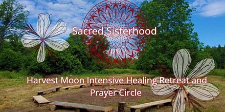 Sacred Sisterhood Harvest Moon Intensive Healing Retreat and Prayer Circle tickets