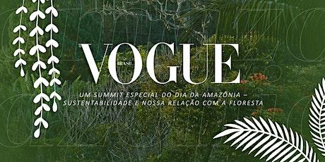 Summit Amazônia | Vogue Brasil ingressos