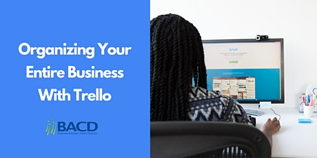 How to Organize Your Entire Business with Trello tickets