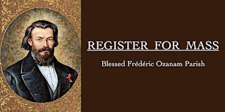 SUNDAY MASS REGISTRATION   September 19/20   Blessed Frédéric Ozanam Parish tickets