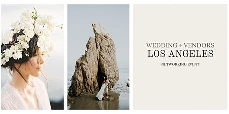 Weddings + Vendors | Los Angeles Networking Event tickets