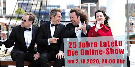 25 Jahre LaLeLu - Die Online-Show Tickets