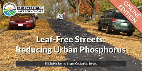 Yahara Lakes 101 - Leaf Free Streets: Reducing Urban Phosphorus tickets