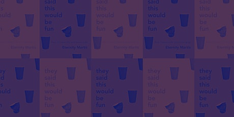Friday Picks: They Said This Would Be Fun by Eternity Martis tickets