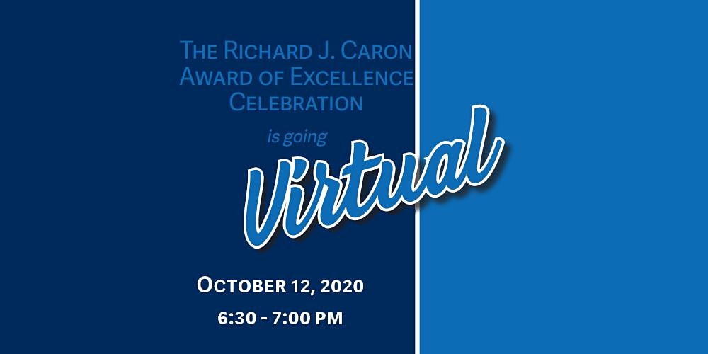 Richard J. Caron Award of Excellence Virtual Celebration