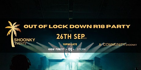OUT OF LOCK DOWN R18 PARTY tickets