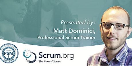Professional Scrum Master (PSM) with Matt Dominici - Online Virtual Class!! tickets