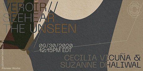 veroír // Seehear the Unseen: Suzanne Dhaliwal & Cecilia Vicuña tickets