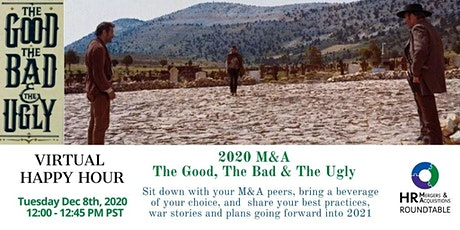 Dec HR M&A Virtual Happy Hour - 2020 M&A - The Good, the Bad & the Ugly tickets