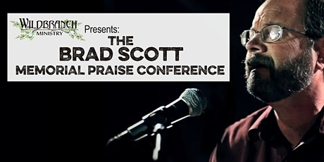 WildBranch Brad Scott Memorial Praise Conference tickets