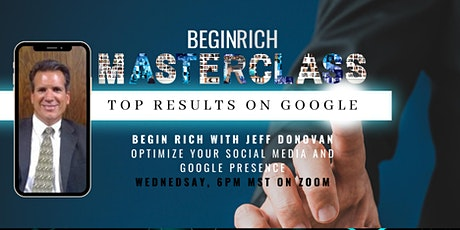 Begin Rich by Optimize Your Social Media and Google Presence tickets