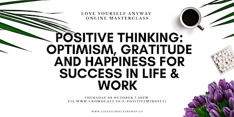 Positive thinking, optimism, gratitude & happiness tickets