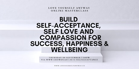 Build Self-Acceptance, self love & compassion for success & Wellbeing tickets