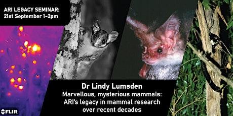ARI Legacy Seminar: Lindy Lumsden - Marvellous, mysterious mammals tickets