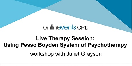 Live Therapy Session: Pesso Boyden System of Psychotherapy followed by Q&A tickets