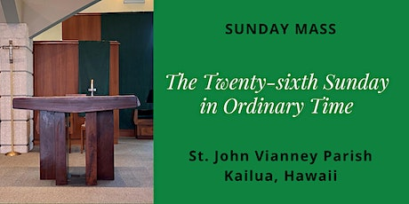 St. John Vianney Kailua, Sunday Masses for September 26 and 27, 2020 tickets